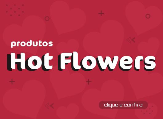 produtos hotflowers